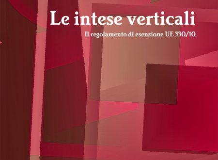 Le Intese Verticali. Il regolamento di esenzione UE 330/10